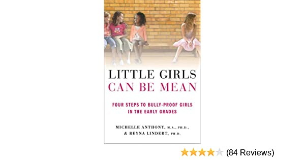 Amazon little girls can be mean four steps to bully proof amazon little girls can be mean four steps to bully proof girls in the early grades ebook michelle anthony ma phd reyna lindert phd kindle fandeluxe Images