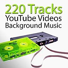 220 Tracks: YouTube Videos Background Music – Soundtrack Music for Your Own Video, YouTube Music Videos, YouTube Videos Songs, Download Songs