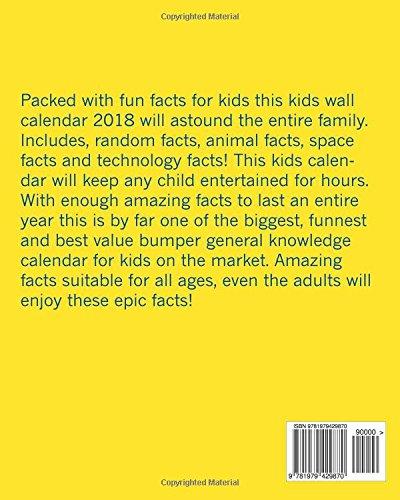 Kids Calendar 2018: Fun Facts Edition! (A Kids Calendar / Calendar For Kids / Kids Wall Calendar 2018)