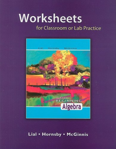 Worksheets for Classroom or Lab Practice for Beginning Algebra