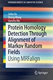 Protein Homology Detection Through Alignment of Markov Random Fields : Using MRFalign, Xu, Jinbo and Wang, Sheng, 331914913X
