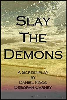 Slay The Demons by [Fogg, Daniel, Carney, Deborah]