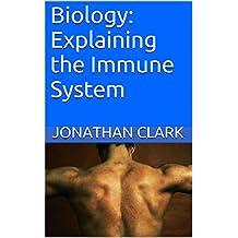 Biology: Explaining the Immune System
