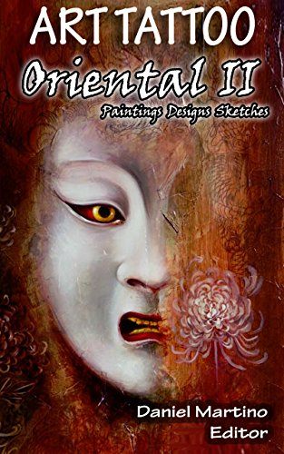 Tatoo images: ART TATTOO. Oriental II: Paintings. Designs. Sketches (Planet Book 8)