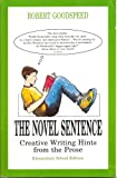 img - for The Novel Sentence: Creative Writing Hints from the Prose, Elementary School Edition book / textbook / text book
