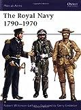 The Royal Navy 1790-1970, Robert Wilkinson-Latham, 0850452481