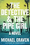 Image of The Detective & the Pipe Girl: A Mystery (A John Darvelle Mystery)