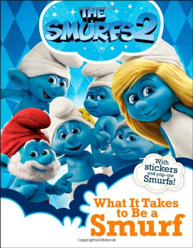 What It Takes to Be a Smurf (Smurfs Movie)