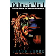Culture in Mind: Cognition, Culture, and the Problem of Meaning