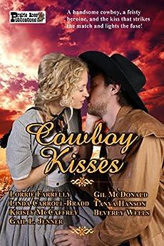 Cowboy Kisses by [Farrelly, Lorrie, Carroll-Bradd, Linda, McCaffrey, Kristy, Jenner, Gail L., McDonald, Gil, Hanson, Tanya, Wells, Beverly]