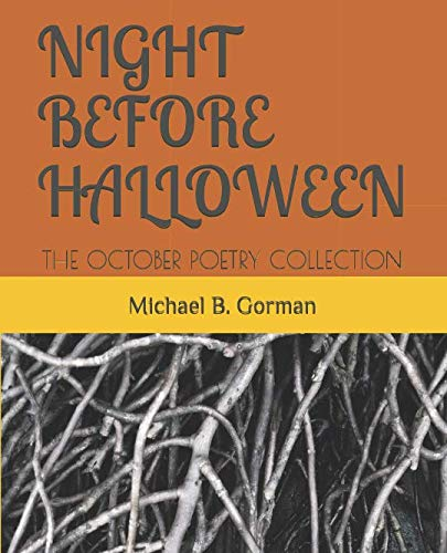 (NIGHT BEFORE HALLOWEEN: THE OCTOBER POETRY)