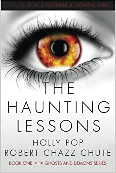 The Haunting Lessons: How to Survive and Thrive When Armageddon Strikes: Volume 1 (The Ghosts and Demons Series)