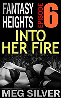 Into Her Fire (Fantasy Heights Book 6) by [Silver, Meg]