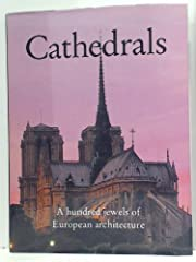 Cathedrals: A Hundred Jewels of European…