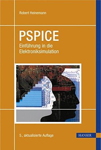 PSPICE: Einführung in die Elektroniksimulation Gebundenes Buch – Januar 2007 Robert Heinemann 3446407499 MAK_9783446407497 Elektrotechnik