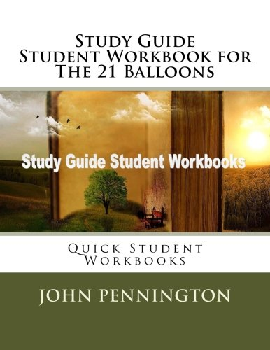 Study Guide Student Workbook for The 21 Balloons: Quick Stud