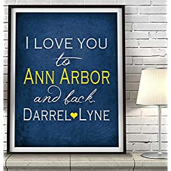 """I Love You to Ann Arbor and Back"" Michigan ART PRINT, Customized & Personalized UNFRAMED, Wedding gift, Valentines day gift, Christmas gift, Graduation gift, All Sizes"