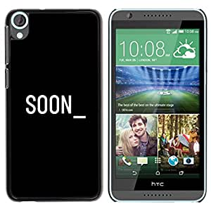 GOODTHINGS Funda Imagen Diseño Carcasa Tapa Trasera Negro Cover Skin Case para HTC Desire 820 - equipo pronto cyber texto blanco negro