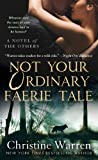 Not Your Ordinary Faerie Tale, Christine Warren, 0312357222