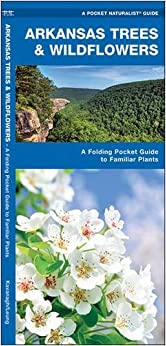 ~HOT~ Arkansas Trees & Wildflowers: A Folding Pocket Guide To Familiar Plants (A Pocket Naturalist Guide). Schluter Social ansanm Updated kenteken company lluvia
