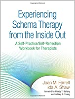 Experiencing Schema Therapy from the Inside Out: A Self-Practice/Self-Reflection Workbook for Therapists Front Cover