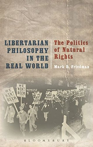 Libertarian Philosophy in the Real World: The Politics of Natural Rights