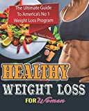 Healthy Weight Loss For Women: The Ultimate Guide