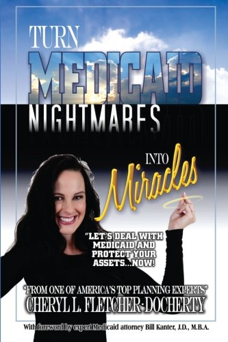 Download Turn Medicaid Nightmares into Miracles: Let's Deal With Medicaid And Protect Your Assets - Now! ebook