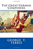 The Great German Composers, George Ferris, 1499762755