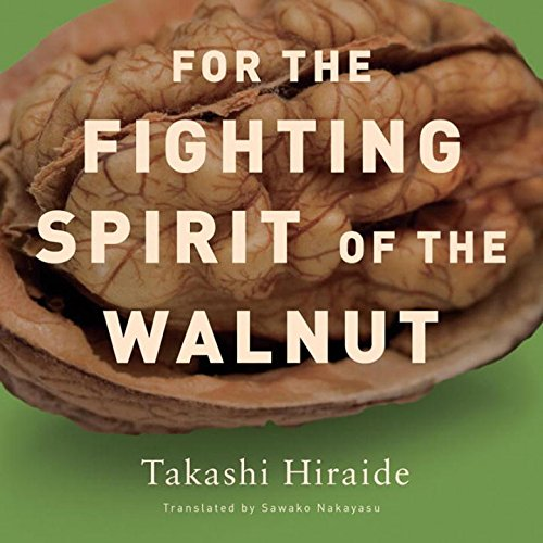 Download For the Fighting Spirit of the Walnut (New Directions Paperbook) PDF