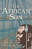 The African Son, James C. Johnston, 1450281176