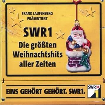 Die Größten Weihnachtslieder Aller Zeiten.Swr1 Die Größten Weihnachtshits Aller Zeiten