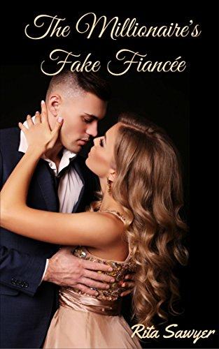 The Millionaire's Fake Fiancee by Rita Sawyer