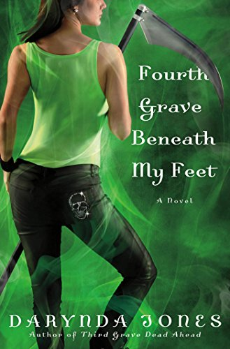 Fourth Grave Beneath My Feet (Charley Davidson Book 4) by [Jones, Darynda]