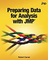 Preparing Data for Analysis with JMP Front Cover