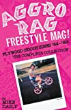 Aggro Rag Freestyle Mag! Plywood Hoods Zines '84-'89, , 0964233924