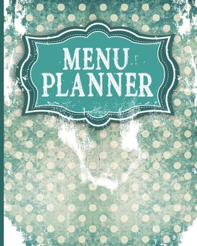 Menu Planner: Daily Food Journal & Meal Planning Menus - Vintage / Aged Cover (Volume 73)