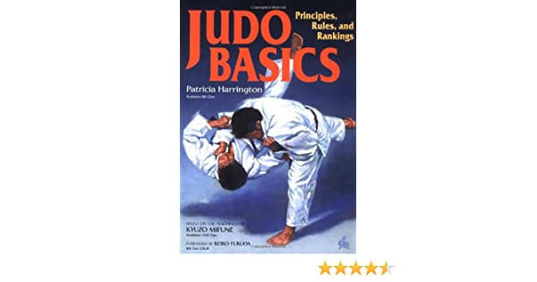 Judo Basics: Principles, Rules, and Rankings: Pat Harrington