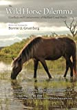 img - for The Wild Horse Dilemma: Conflicts and Controversies of the Atlantic Coast Herds by Bonnie Urquhart Gruenberg (2015-04-30) book / textbook / text book