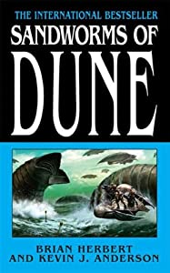 Sandworms of Dune (Dune Universe Book 19)