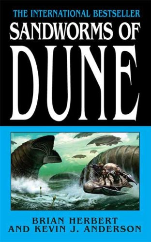 Sandworms Of Dune by Brian Herbert and Kevin J. Anderson
