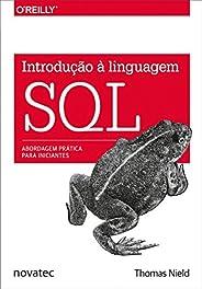 Introdução à Linguagem SQL: Abordagem Prática Para Iniciantes