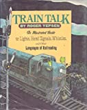 Train Talk, Roger Yepsen, 039485750X