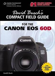 amazon com canon eos 60d digital field guide 9780470648629 rh amazon com