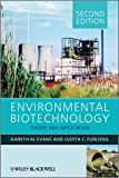 Environmental Biotechnology: Theory and Application, Gareth G. Evans, Judy Furlong, 0470684178