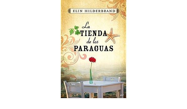 La tienda de los paraguas: ELIN HILDERBRAND: 9788427038042: Amazon.com: Books