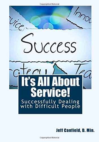 It's All About Service!: Successfully Dealing with Difficult People pdf epub