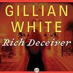 Rich Deceiver: A Novel | Gillian White