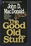 The Good Old Stuff, John D. MacDonald, 0449125637