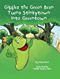 Giggles the Green Bean Turns Stinkytown into Greentown, Lauren Davis, 0967156556